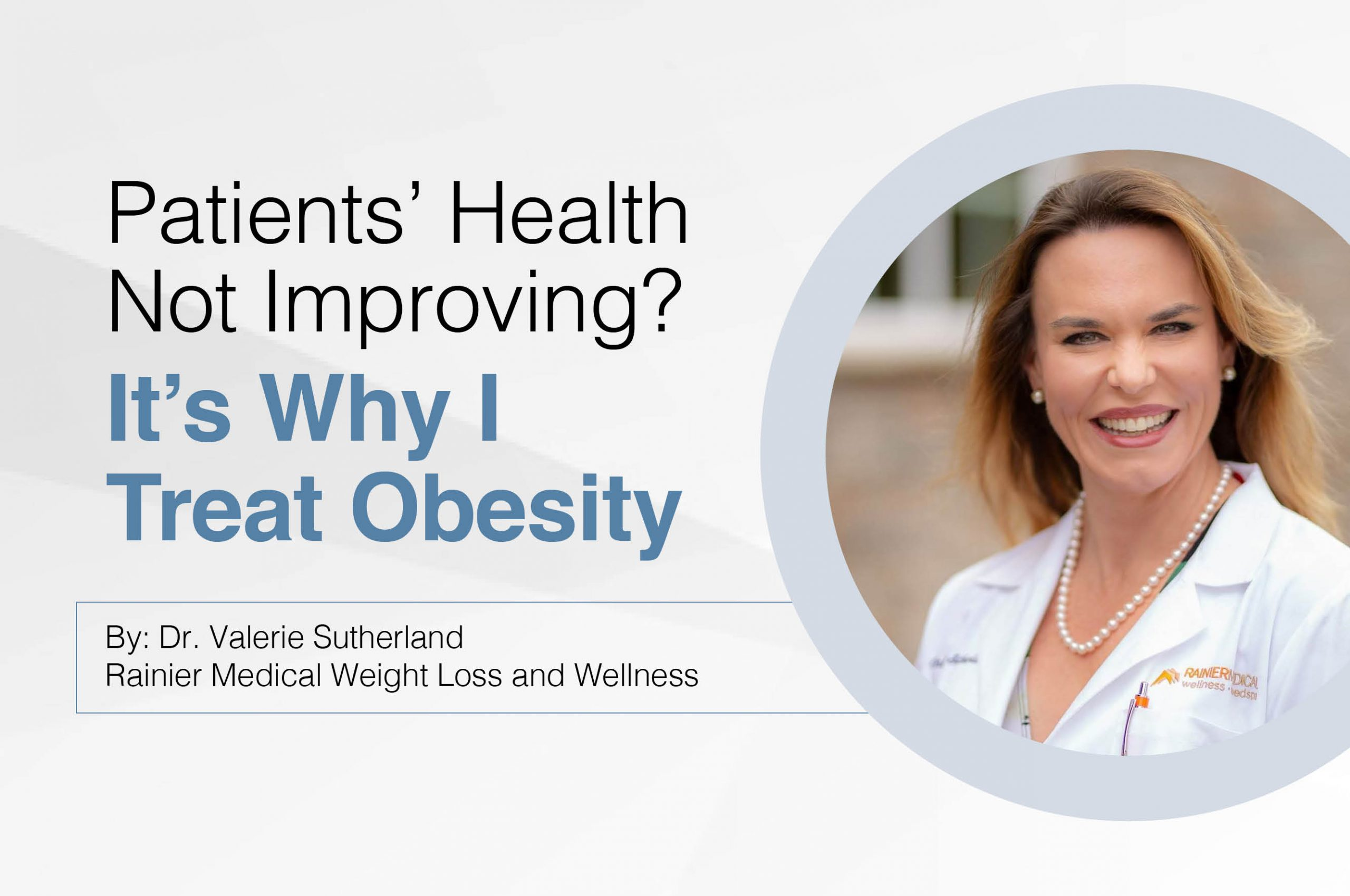Patients' Health Not Improving? It's Why I Treat Obesity