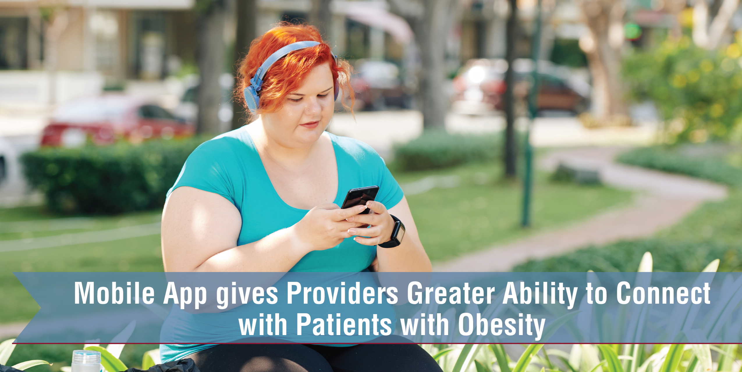 Mobile App Gives Providers Greater Ability To Connect With Patients With Obesity